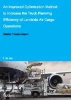 An Improved Optimization Method to Increase the Truck Planning Efficiency of Landside Air Cargo