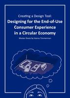 Creating a Design Tool: Designing for the End-of-Use Consumer Experience in a Circular Economy