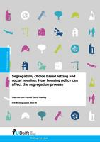 Segregation, choice based letting and social housing: How housing policy can affect the segregation process