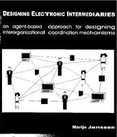 Designing electronic intermediaries: An agent-based approach for designing interorganizational coordination mechanisms