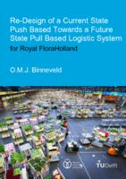Re-Design of a Current State Push Based Towards a Future State Pull Based Logistic System for Royal FloraHolland