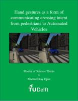 Hand gestures as a form of communicating crossing intent from pedestrians to Automated Vehicles
