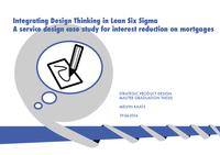Integrating Design Thinking in Lean Six Sigma: a service design case study for interest reduction on mortgages