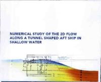 Numerical study of the 2Dflow along a tunnel shaped aft ship in shallow water