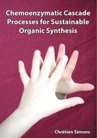 Chemoenzymatic cascade processes for sustainable organic synthesis