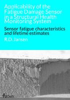 Applicability of the Fatigue Damage Sensor in a Structural Health Monitoring System