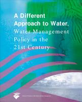 A different approach to water: Water management policy in the 21st century