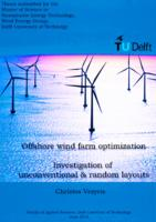 Offshore wind farm optimization, investigation of unconventional and random layouts