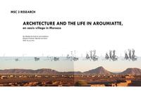 Architecture and life in Aroumiatte: An oases village in Morocco