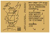 Sustainability in a Pressure Cooker: Platforms for Multi-Cultural Exploration in Vietnam