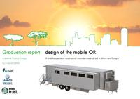 Design for the Mobile OR, a mobile operation room which provides medical aid in Africa and Europe