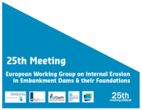 25th meeting of European Working Group on Internal Erosion in Embankment Dams & their Foundations, EWG-IE