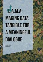 L.A.M.A. (Local Area Monitor Assistant): Making data tangible for a meaningful dialogue