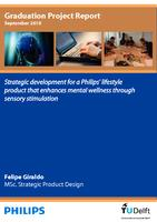Strategic development for a Philips' lifestyle product that enhances mental wellness through sensory stimulation