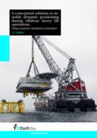 A conceptual solution to instable dynamic positioning during offshore heavy lift operations Using computer simulation techniques