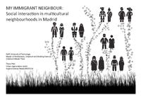 My immigrant neighbour. Social interaction and public spaces in multicultural neighbourhoods