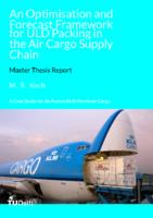 An Optimisation and Forecasting Framework for ULD Packing in the Air Cargo Supply Chain