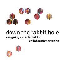 Down the rabbit hole: A starter kit for collaborative creation