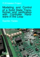 Modeling and Control of a Solid State Transformer and verification with Controller Hardware in the Loop