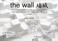The Wall: The re-discovery of ordinary public places in an alternative urban architectural model for Chinese cities, the case of Chengdu