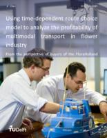 Using time-dependent route choice model to analyze the profitability of multimodal transport in flower industry From the perspective of buyers of the FloraHolland
