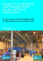 Planning Model for Aircraft Heavy Maintenance A case study at KLM Engineering & Maintenance Airframe Services