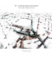 Re - Constructing Spatial Narratives: The case of Agrinio city