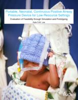 Portable, Neonatal, Continuous Positive Airway Pressure Device for Low-Resource Settings