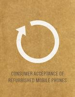 Consumer acceptance of refurbished mobile phones