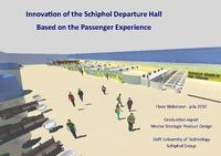 Innovation of the Schiphol Departure Hall Based on the Passenger Experience