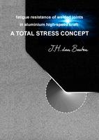 A Total Stress Concept. - Fatigue resistance of welded joints in aluminium high-speed craft