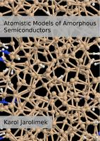Atomistic Models of Amorphous Semiconductors