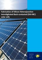 Fabrication of Silicon Heterojunction Interdigitated Back-contacted (SHJ-IBC) solar cells