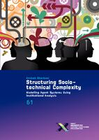 Structuring Socio-technical Complexity: Modelling Agent Systems using Institutional Analysis