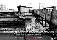 Beyond the formal/informal dichotomy: Towards a strategic perspective - the case of Warwick Junction in Durban