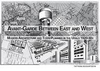 Avant-garde between east and west: Modern architecture and town-planning in the Urals 1920-30