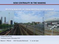 New Centrality in the making: Working towards an integrated Kop van Feijenoord