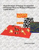 Chemomechanics of Damage Accumulation and Damage-Recovery Healing in Bituminous Asphalt Binders