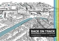 Back on track: Redeveloping the railway zone in Gouda