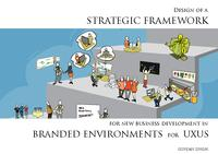 Design of a strategic framework for new business development in branded environments for UXUS