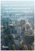 Using simulation models and model interpretations for long-term policy-making in cities