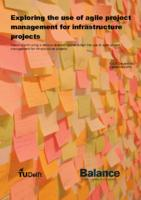 Exploring the use of agile project management for infrastructure projects