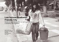 Low Income Graduates Friendly City: Social and spatial integration for low income graduates in periphery area of Beijing