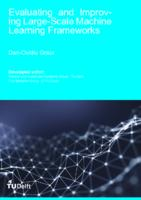 Evaluating and Improving Large-Scale Machine Learning Frameworks