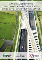 Success factors to the client-contractor collaboration in the Dutch infrastructure sector