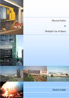 Physical safety in multiple use of space