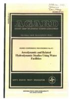 Contents of Symposium of the Fluid Dynamics Panel in Monterey. Agard Conference Proceedings Aerodynamic and Related Hydrdodynamic Studies Using Water Facilities
