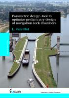 Parametric design-tool to optimize preliminary design of navigation lock chambers