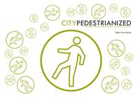 City Pedestrianized: Creating urban environments for people to walk