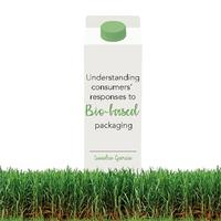 Understanding Consumers' Responses to Bio-based Packaging
